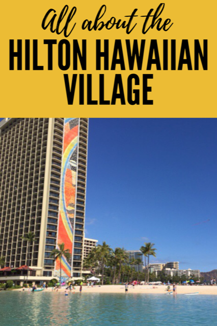 All About the Hilton Hawaiian Village #Hawaii #travel