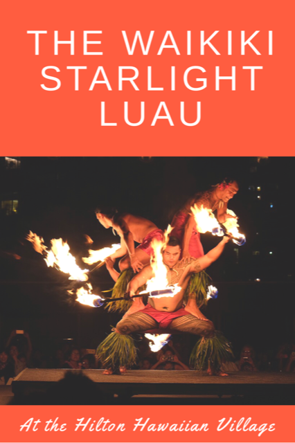 The Waikiki Starlight Luau at the Hilton Hawaiian Village