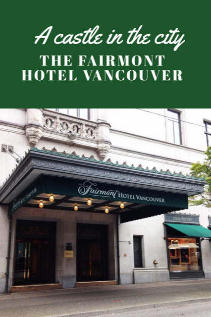 The Fairmont Hotel Vancouver review