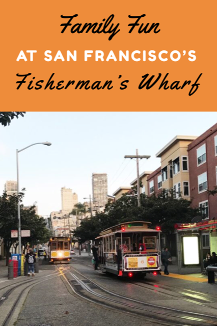 Family Fun at San Fancisco's Fisherman's Wharf