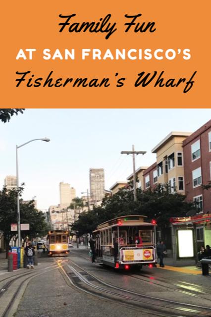 Family Fun at San Fancisco's Fisherman's Wharf