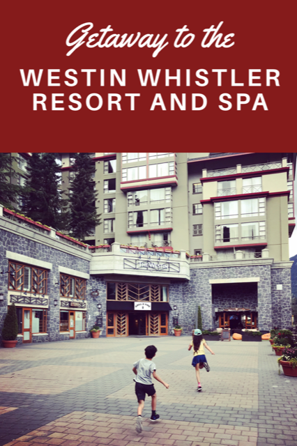 Getaway to the Westin Whistler Resort and Spa
